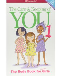 The Care and Keeping of You: The Body Book for Younger Girls - Paperback 2012