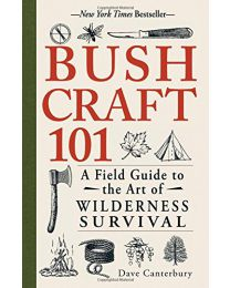 Bushcraft 101: A Field Guide to the Art of Wilderness.. Paperback