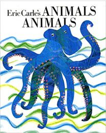 Eric Carle's Animals, Animals HARDCOVER – Picture Book 1989 by Eric Carle