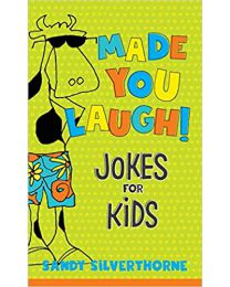 Made You Laugh!: Jokes for Kids PAPERBACK 2020 by Sandy Silverthorne