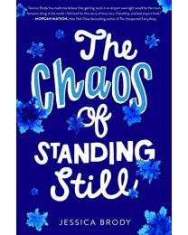 THE CHAOS OF STANDING STILL HARDCOVER by Brody  Jessica