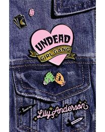 UNDEAD GIRL GANG HARDCOVER by Anderson Lily