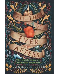 ALL THE EVER AFTER HARDCOVER by Teller