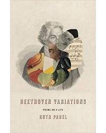 Beethoven Variations: Poems on a Life HARDCOVER 2021