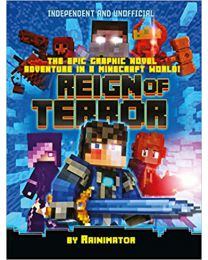 Reign of Terror: The Epic Graphic Novel Adventure in a Minecraft..  PAPERBACK 2020
