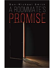 A Roommate's Promise PAPERBACK 2021 Don-Michael Smith