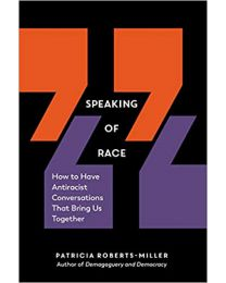 Speaking of Race PAPERBACK – 2021 by Patricia Roberts-Miller