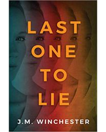 Last One to Lie PAPERBACK  June 9, 2020 by J.M. Winchester
