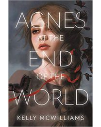 Agnes at the End of the World HARDCOVER  June 9, 2020 by Kelly McWilliams