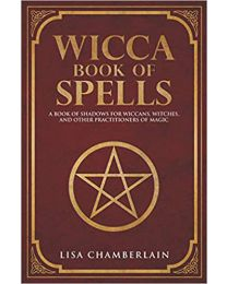 Wicca Book of Spells: A Book of Shadows for Wiccans PAPERBACK  2016 Lisa Chamberlain