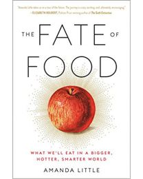 The Fate of Food: What We'll Eat in PAPERBACK – 2021 by Amanda Little