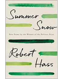 Summer Snow: New Poems PAPERBACK– 2021 by Robert Hass