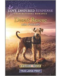 Desert Rescue (K-9 Search and Rescue) PAPERBACK–2021 by Lisa Phillips