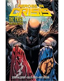 Heroes in Crisis: The Price and Other Stories PAPERBACK – 2021 by Joshua Williamson