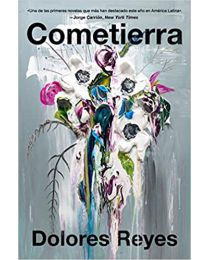 Eartheater \ Cometierra (Spanish edition) PAPERBACK–2021 by Dolores Reyes