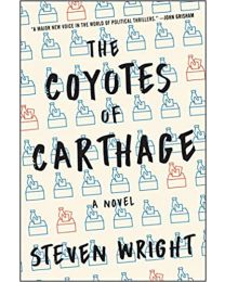 The Coyotes of Carthage: A Novel PAPERBACK–  2021 by Steven Wright