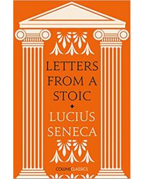 Letters from a Stoic (Collins Classics) PAPERBACK – 2021 by Lucius Seneca
