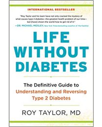 Life Without Diabetes: The Definitive Guide PAPERBACK– 2021 by Roy Taylor