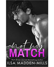 Not My Match (The Game Changers) PAPERBACK 2021  Ilsa Madden-Mills