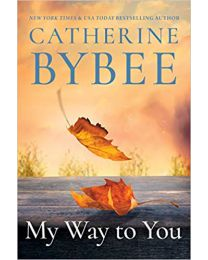 My Way To You (Creek Canyon) PAPERBACK  2020 by Catherine Bybee