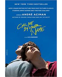 Call Me by Your Name: A Novel PAPERBACK – 2017 by André Aciman