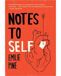 Notes to Self: Essays PAPERBACK 2019  Emilie Pine