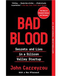 Bad Blood: Secrets and Lies in a Silicon Valley Startup PAPERBACK 2020  John Carreyrou