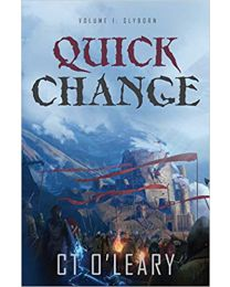 Quick Change Volume 1 PAPERBACK 2020  C.T. O'Leary