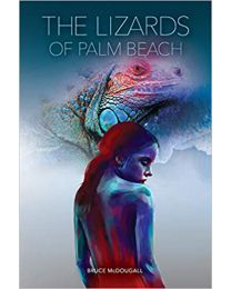 The Lizards of Palm Beach PAPERBACK 2021  Bruce McDougall