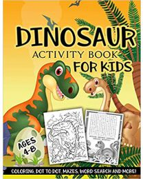 Dinosaur Activity Book for Kids Ages 4-8: A Fun Kid PAPERBACK 2018  Activity Slayer