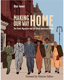 Making Our Way Home: The Great Migration HARDCOVER  2020 by Blair Imani