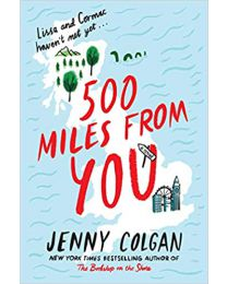500 Miles from You: A Novel PAPERBACK  June 9, 2020 by Jenny Colgan