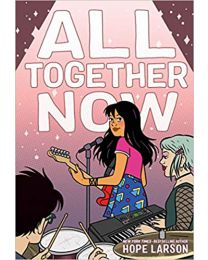 All Together Now (Eagle Rock Series (2))  PAPERBACK 2020 by Hope Larson