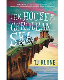 The House in the Cerulean Sea HARDCOVER 2020 by TJ Klune