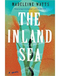 The Inland Sea PAPERBACK – 2021 by Madeleine Watts