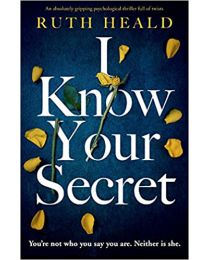 I Know Your Secret: An absolutely gripping...PAPERBACK 2020 Ruth Heald