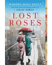 Lost Roses: A Novel PAPERBACK – 2020 by Martha Hall Kelly