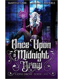 Once Upon A Midnight Drow (Goth Drow) PAPERBACK 2020 by Martha Carr