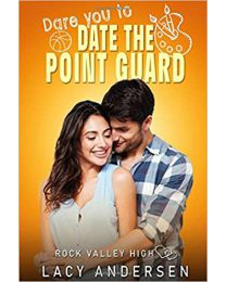 Dare You to Date the Point Guard PAPERBACK 2020 by Lacy Andersen