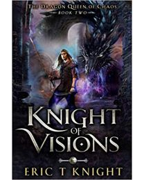Knight of Visions: A Coming of Age Epic Fantasy Adventure  PAPERBACK 2020