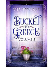Bucket To Greece Volume 5 PAPERBACK 2020 by V.D. Bucket