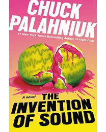 The Invention of Sound HARDCOVER –  2020 by Chuck Palahniuk