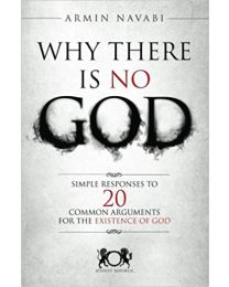 Why There Is No God: Simple Responses to 20 Common  PAPERBACK  2014  Armin Navabi