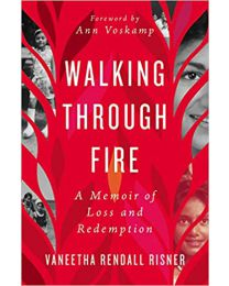 Walking Through Fire: A Memoir of Loss and Redemption PAPERBACK 2021  Vaneetha Rendall Risner