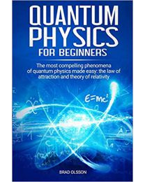 Quantum physics for beginners: The most compelling phenomena...PAPERBACK – 2020