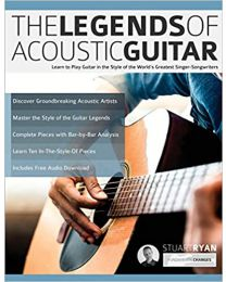 The Legends of Acoustic Guitar: Learn to Play Guitar in the Style. PAPERBACK – 2020