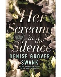 Her Scream in the Silence PAPERBACK 2020 by Denise Grover Swank