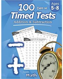 Humble Math - 100 Days of Timed Tests: Addition...PAPERBACK 2019 Humble Math