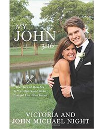 My John 3:16: The Story of How My 17 Year-Old Son's  Paperback 2020  Victoria Night