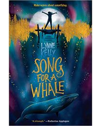 Song for a Whale PAPERBACK  2019  Lynne Kelly